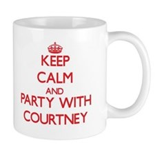 Keep Calm and Party with Courtney Mugs