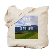 Peace is always beautiful quote Tote Bag