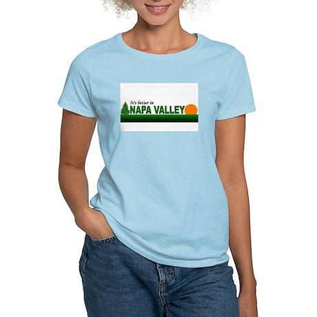 Its Better in Napa Valley, Ca Women's Light T-Shir