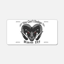 If You Cant Dodge It Ram It Aluminum License Plate