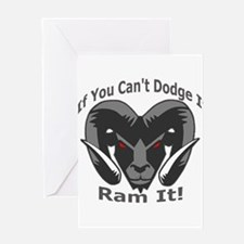 If You Cant Dodge It Ram It Greeting Cards