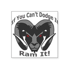 If You Cant Dodge It Ram It Sticker