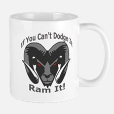 If You Cant Dodge It Ram It Mugs