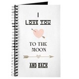 I love you to the moon and back Journals & Spiral Notebooks