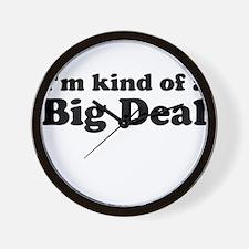 Im kind of a Big Deal Wall Clock