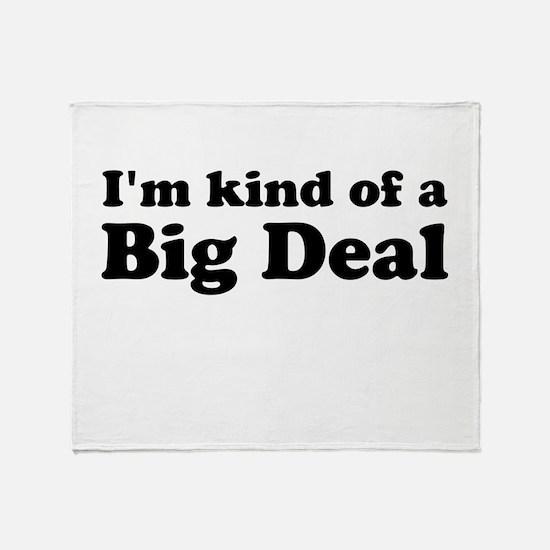 Im kind of a Big Deal Throw Blanket