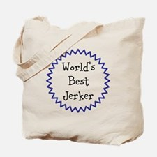 Worlds Best Jerker Tote Bag