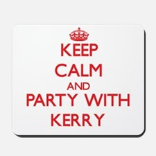 Keep Calm and Party with Kerry Mousepad