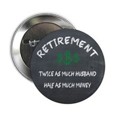 Chalkboard Retirement Half As Much Money 2.25&Quot