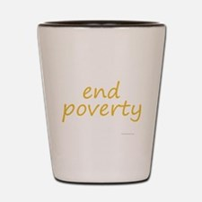 end poverty Shot Glass