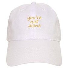 you're not alone Baseball Cap
