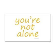 you're not alone Car Magnet 20 x 12