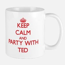 Keep Calm and Party with Ted Mugs