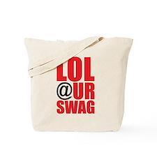 LOL @ UR SWAG Tote Bag
