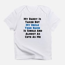 My Uncle Is Single (Custom) Infant T-Shirt