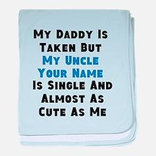 My Uncle Is Single (Custom) baby blanket