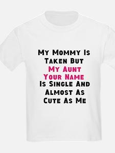My Aunt Is Single (Custom) T-Shirt