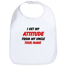 I Get Attitude From My Uncle (Custom) Bib