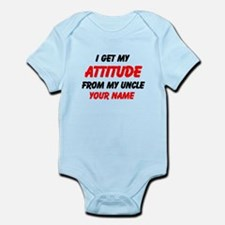 I Get Attitude From My Uncle (Custom) Body Suit