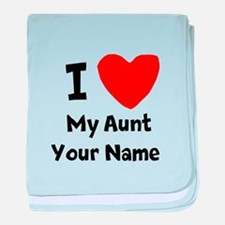 I Heart My Aunt (Your Name) baby blanket