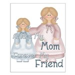 Alway's my Mom Forever my Fri Small Poster