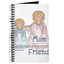 Alway's my Mom Forever my Fri Journal