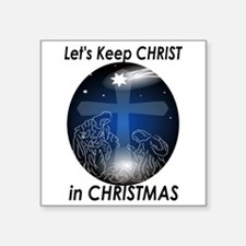 "Christ in Christmas Square Sticker 3"" x 3"""