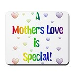 A Mothers Love is Special! Mousepad