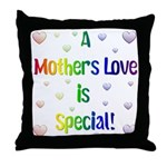A Mothers Love is Special! Throw Pillow