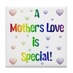 A Mothers Love is Special! Tile Coaster