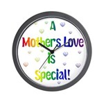 A Mothers Love is Special! Wall Clock