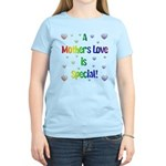 A Mothers Love is Special! Women's Light T-Shirt