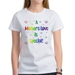 A Mothers Love is Special! Women's T-Shirt