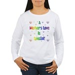 A Mothers Love is Special! Women's Long Sleeve T-S