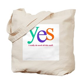 Yes I really do need all this stuff Tote Bag
