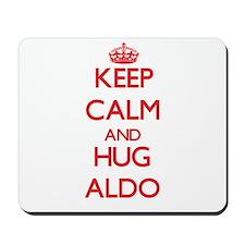 Keep Calm and HUG Aldo Mousepad