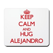 Keep Calm and HUG Alejandro Mousepad