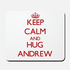 Keep Calm and HUG Andrew Mousepad