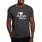 I Love Jewish girls Dark T-Shirt