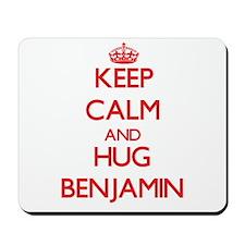 Keep Calm and HUG Benjamin Mousepad