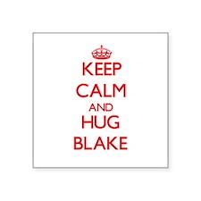 Keep Calm and HUG Blake Sticker