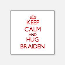 Keep Calm and HUG Braiden Sticker