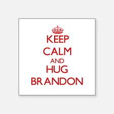 Keep Calm and HUG Brandon Sticker