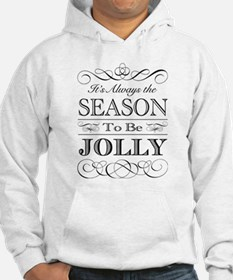 Its Always the Season to be Jolly Hoodie