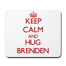 Keep Calm and HUG Brenden Mousepad