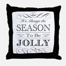 Its Always the Season to be Jolly Throw Pillow