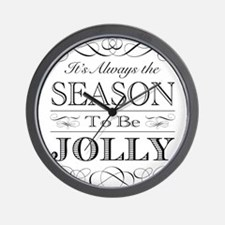 Its Always the Season to be Jolly Wall Clock