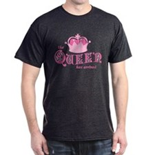 The Queen Has Arrived T-Shirt