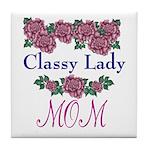 Classy Lady MOM Tile Coaster