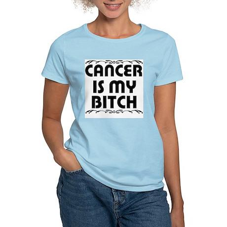 Cancer is My Bitch Women's Light T-Shirt